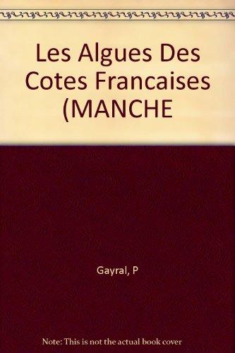 9783874292047: Les Algues Des Cotes Francaises (MANCHE