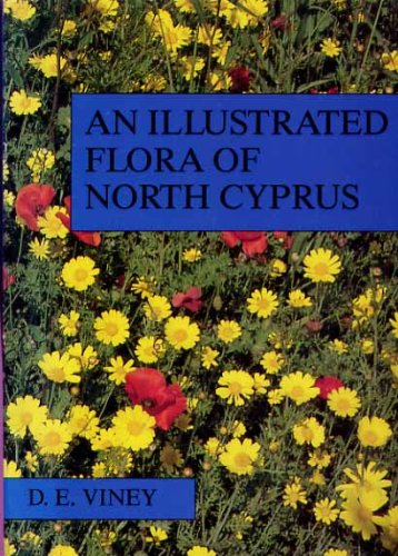 An illustrated flora of North Cyprus. D.: Viney, Deryck E.: