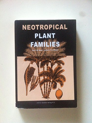 Neotropical Plant Families: A Concise Guide to Families of Vascular Plants in the Neotropics: Maas,...