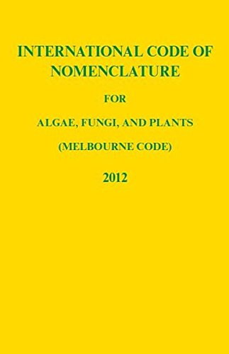9783874294256: International Code of Nomenclature for algae, fungi and plants (Melbourne Code) adopted by the Eighteenth International Botanical Congress Melbourne, Australia, July 2011. Publ. 2012. (Regnum Vegetabile, 154). XXX, 240 p. gr8vo.