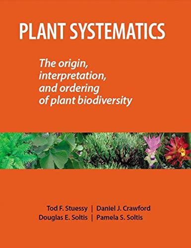 9783874294522: Plant Systematics. The Origin, Interpretation, and Ordering of Plant Biodiversity.