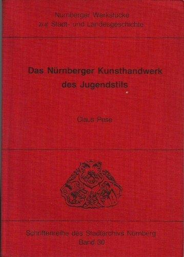 9783874320733: Das Nürnberger Kunsthandwerk des Jugendstils (Nürnberger Werkstücke zur Stadt- und Landesgeschichte) (German Edition)