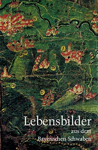 Lebensbilder aus dem Bayerischen Schwaben 2
