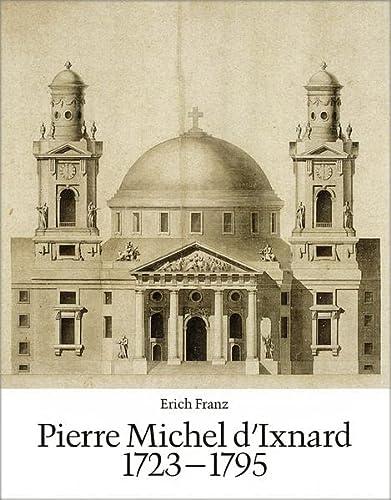 Pierre Michel d'Ixnard 1723-1795: Erich Franz