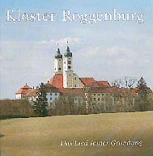 Kloster Roggenburg: Das Lied seiner Gründung und