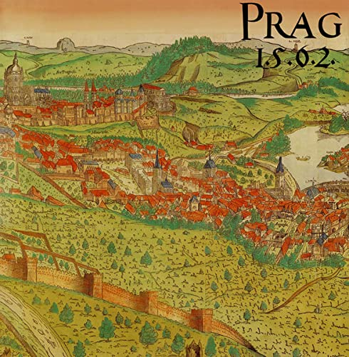 Prag 1562: Das Prager Stadtpanorama aus dem: Jan Kozák und