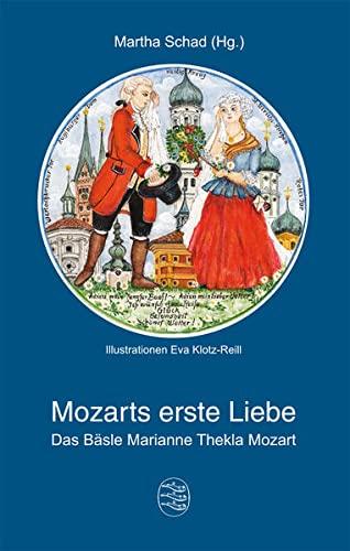 9783874375702: Mozarts erste Liebe: Das Bäsle Marianne Thekla Mozart