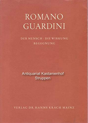 9783874390576: Romano Guardini. Der Mensch - die Wirkung - Begegnung