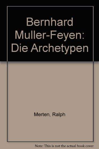 DIE ARCHETYPEN: Müller-Feyen, Bernhard / Ralph Merten.