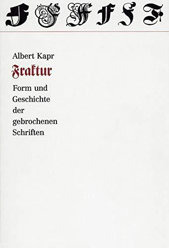 9783874392600: Fraktur: Form und Geschichte der gebrochenen Schriften