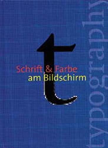 Schrift & Farbe am Bildschirm.: Erben, Ben (Design) und Veruschka Götz (Design):