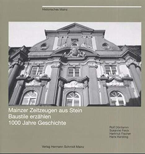 9783874395250: Mainzer Zeitzeugen aus Stein: Baustile erz�hlen 1000 Jahre Geschichte