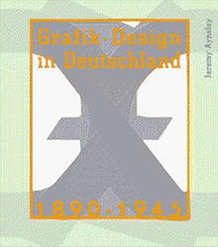 Grafik Design in Deutschland 1890-1945: AYNSLEY, Jeremy