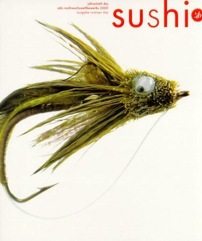 Sushi No 3.Jahresheft des Nachwuchswettbewerbs 2000 des Art Directors Clubs für Deutschland - Art Directors Club Deutschland
