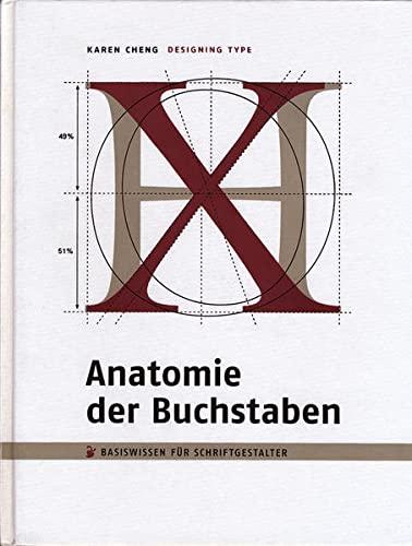 Anatomie der Buchstaben. Designing Type: Basiswissen fur Schriftgestalter: Karen Cheng
