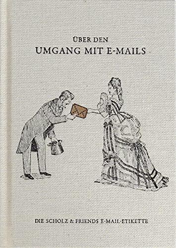 9783874398411: Über den Umgang mit E-Mails: Der Scholz und Friends E-Mail-Knigge