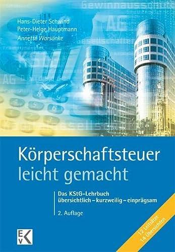9783874402965: Körperschaftsteuer - leicht gemacht: Das KStG-Lehrbuch. übersichtlich - kurzweilig - einprägsam