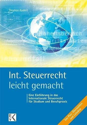 9783874403115: Internationales Steuerrecht leicht gemacht: Die Besteuerung grenzüberschreitender Sachverhalte