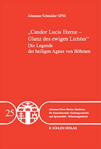 9783874482936: Candor lucis eterne, Glanz des ewigen Lichtes: Die Legende der Heiligen Agnes von B�hmen