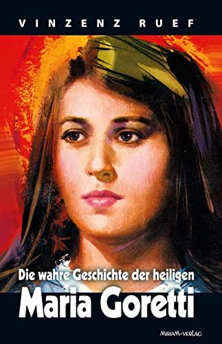 9783874491013: Die wahre Geschichte der heiligen Maria Goretti