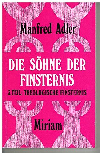 9783874491020: Die Söhne der Finsternis: Teil 3: Theologische Finsternis