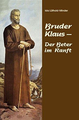 9783874492553: Bruder Klaus - Der Beter im Ranft