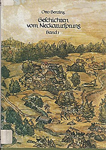 Geschichten vom Neckarursprung. Band 1: 33 Miniaturen: Otto Benzing