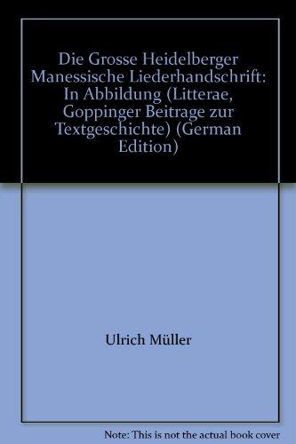 """9783874520898: Die grosse Heidelberger (""""Manessische"""") Liederhandschrift"""