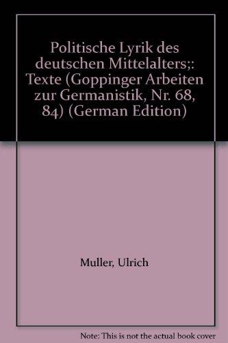 Politische Lyrik des deutschen Mittelalters;: Texte I (Goppinger Arbeiten zur Germanistik, Nr. 68, ...