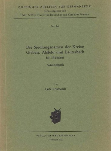Die Siedlungsnamen der Kreise Giessen, Alsfeld und Lauterbach in Hessen. Namenbuch: n/a