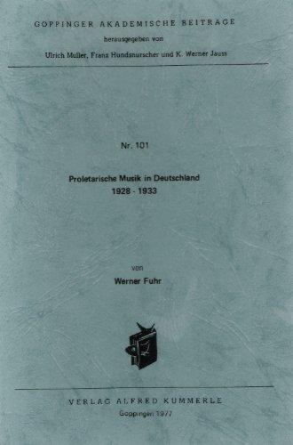 Proletarische Musik in Deutschland 1928-1933 (Goppinger akademische Beitrage ; Nr. 101) (German ...