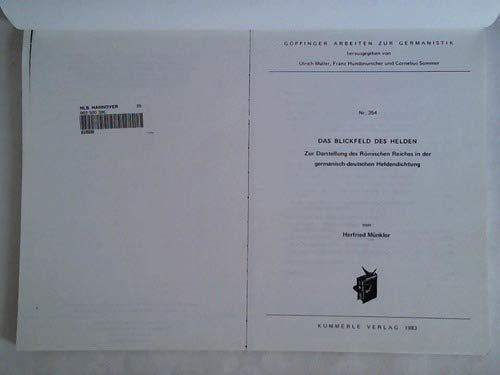 9783874525671: Das Blickfeld des Helden: Zur Darstellung des Römischen Reiches in der germanisch-deutschen Heldendichtung (Göppinger Arbeiten zur Germanistik)