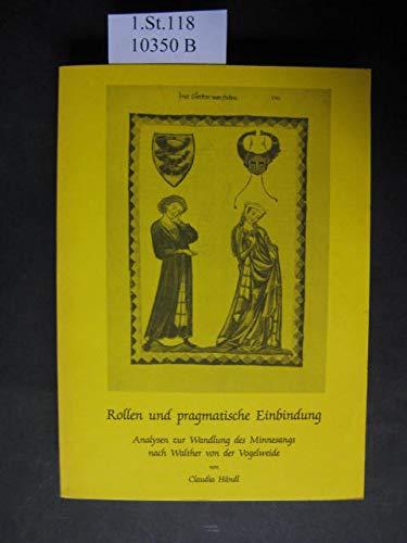 9783874527026: Rollen und pragmatische Einbindung: Analysen zur Wandlung des Minnesangs nach Walther von der Vogelweide (Göppinger Arbeiten zur Germanistik) (German Edition)