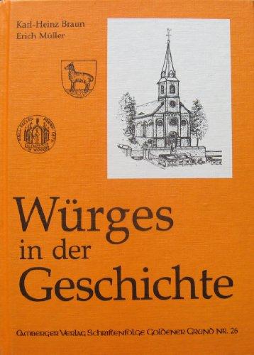 Würges in der Geschichte.: Braun, Karl-Heinz & Müller, Erich:
