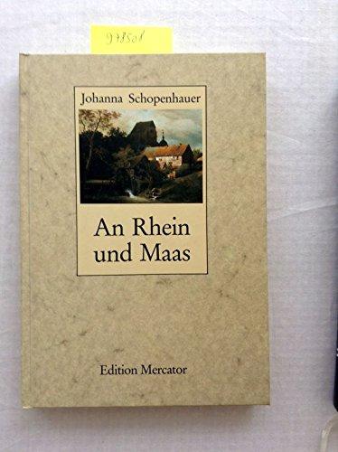An Rhein und Maas. Bearbeitet und eingeleitet von Ernst-Edmund Keil. - Schopenhauer, Johanna;