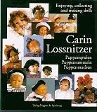 9783874632010: Carin Lossnitzer: Enjoying, Collecting and Making Dolls : Puppenspielen/Puppensammeln/Puppenmachen (German Edition)