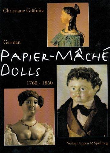 German Papier-Mache' Dolls 1760-1860: Christiane Grafnitz