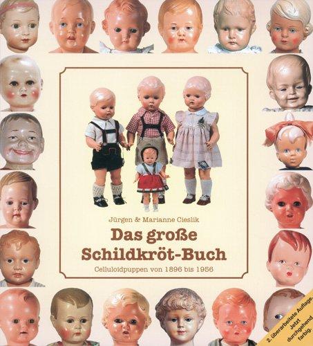 Das große Schildkrötbuch: Celluloid-Puppen von 1896 bis: Marianne Cieslik (Autor),