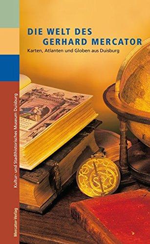 9783874633932: Die Welt des Gerhard Mercator: Karten, Atlanten und Globen aus Duisburg