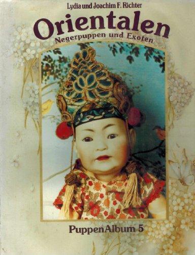 9783874672221: Orientalen: Negerpuppen und Exoten (Puppen Album / Lydia Richter) (German Edition)