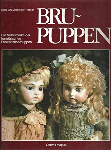 Bru-Puppen.: Richter, Lydia und Joachim F.