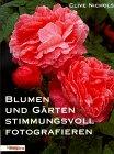 9783874677073: Blumen und Gärten stimmungsvoll fotografieren