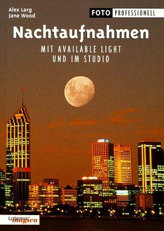 Nachtaufnahmen Mit Available Light Und Im Studio: Alex Larg, Jane