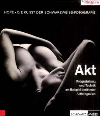 9783874677813: Die Kunst der Schwarzweiß-Fotografie - Akt - Bildgestaltung und Technik am Beispiel berühmter Aktfotografien