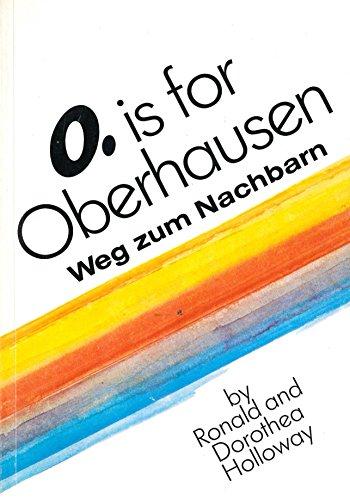 9783874680097: O is for Oberhausen: Weg zum Nachbarn