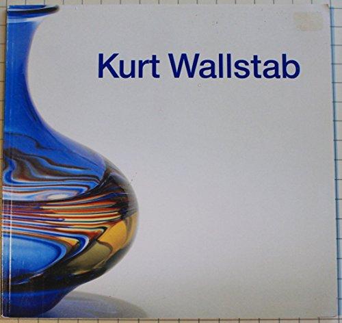 9783874720618: Kurt Wallstab; vor der Lampe geblasenes Glas 1975 bis 1987