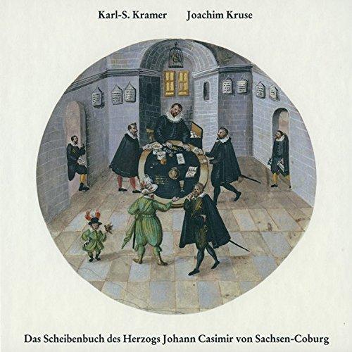 9783874720632: Das Scheibenbuch des Herzogs Johann Casimir von Sachsen-Coburg: Adelig-bürgerliche Bilderwelt auf Schiessscheiben im frühen Barock. Mit einem ... Beitrag von Jochim Kruse (Livre en allemand)