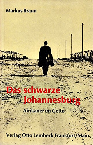 9783874760218: Das schwarze Johannesburg: Afrikaner im Getto (German Edition)