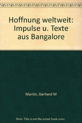 Hoffnung weltweit: Impulse u. Texte aus Bangalore (German Edition)