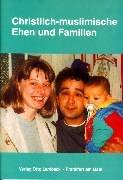 9783874763325: Christlich-muslimische Ehen und Familien.